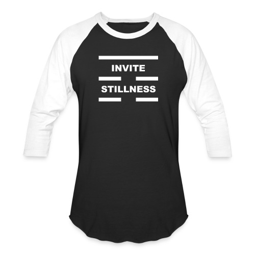 Invite Stillness White Letters - Unisex Baseball T-Shirt