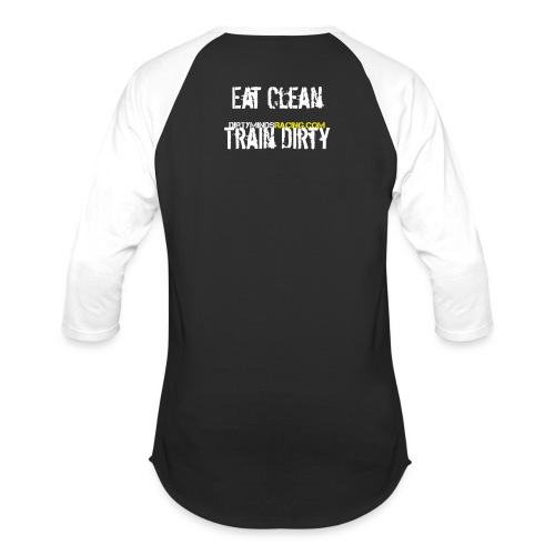 Eat Clean, Train Dirty w/ sleeve - Baseball T-Shirt