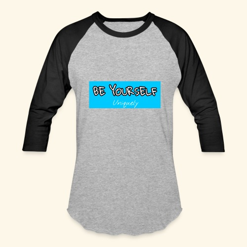 Be Yourself - Baseball T-Shirt