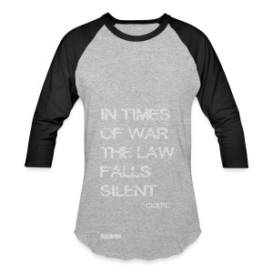 EPIC QUOTES - Cicero In Times of War .. - Baseball T-Shirt