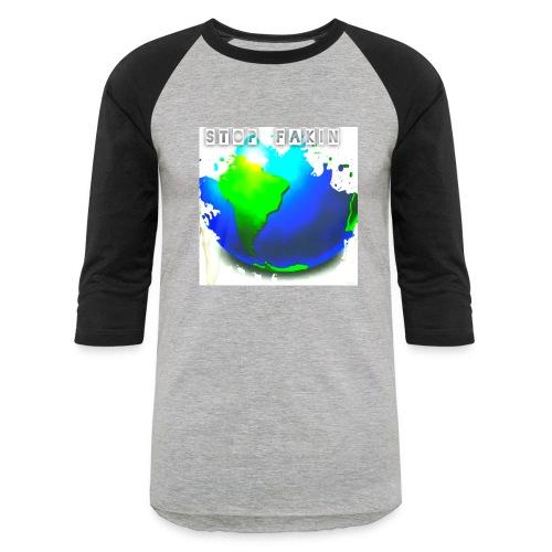 STOP FAKIN WORLD - Baseball T-Shirt