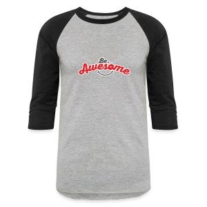 Be Awesome Long Sleeve - Baseball T-Shirt