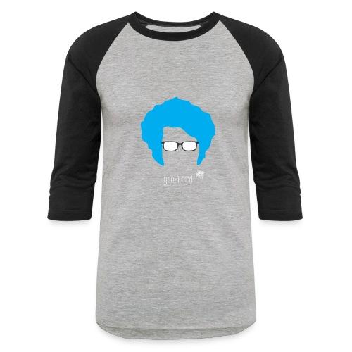 Geo Nerd (him) - Baseball T-Shirt