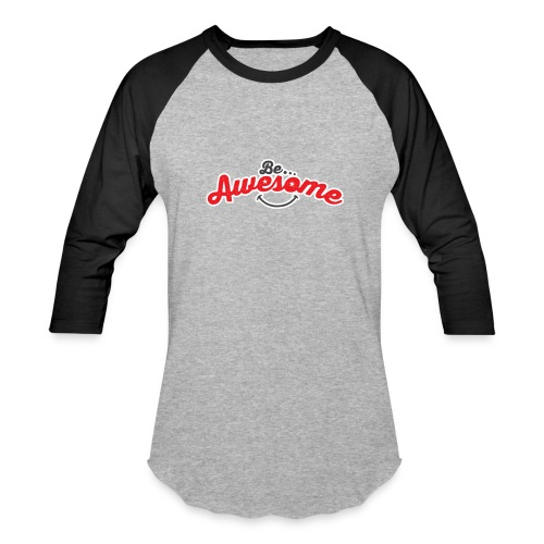 Be Awesome Long Sleeve - Baseball T-Shirt