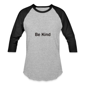 Be_Kind - Baseball T-Shirt