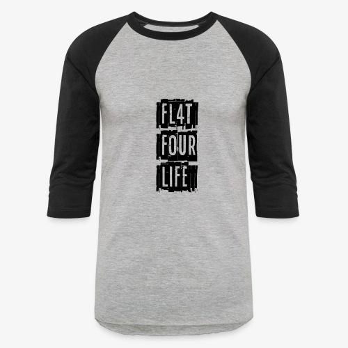 FL4T FOUR LIFE - Baseball T-Shirt