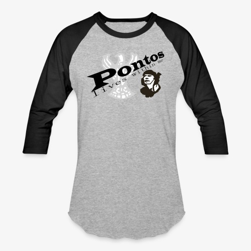 Pontos lives within me. - Baseball T-Shirt