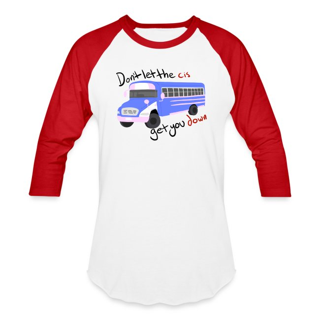 Don't Let The Cis Get You Down Bus (more products)