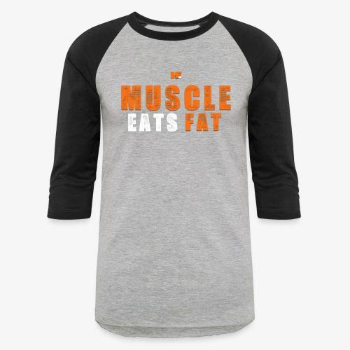 Muscle Eats Fat White Orange Edition - Unisex Baseball T-Shirt