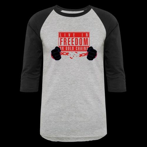 Live Free - Unisex Baseball T-Shirt
