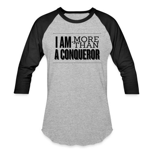 I Am More Than a Conquereor by Shelly Shelton - Unisex Baseball T-Shirt