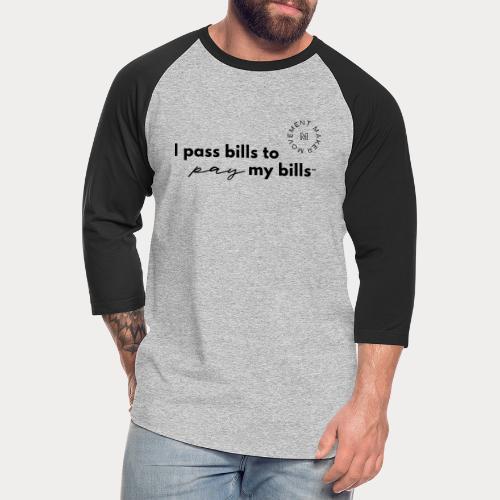 Bills Pay My Bills - Unisex Baseball T-Shirt