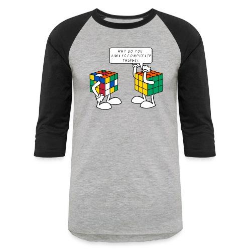 Rubik's Cube Complicate Things - Baseball T-Shirt