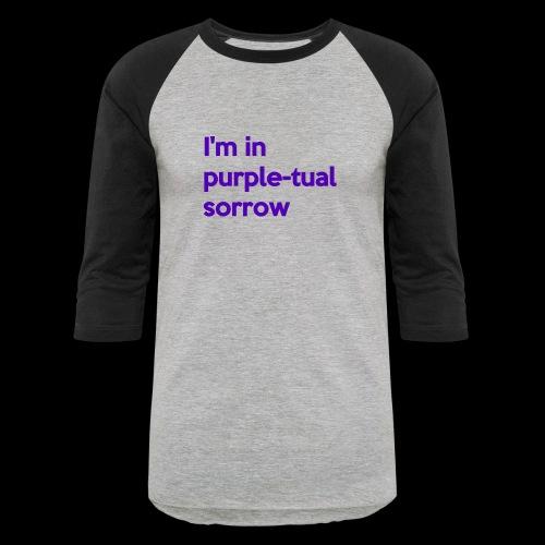 Purple-tual sorrow - Baseball T-Shirt