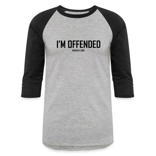 I m Offended but in Dark - Unisex Baseball T-Shirt
