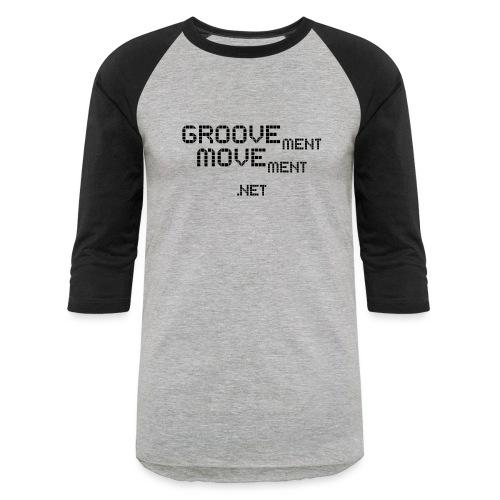 GROOVEment MOVEment 3 - Unisex Baseball T-Shirt