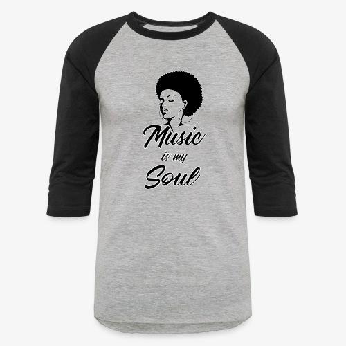 Music Is My Soul - Unisex Baseball T-Shirt