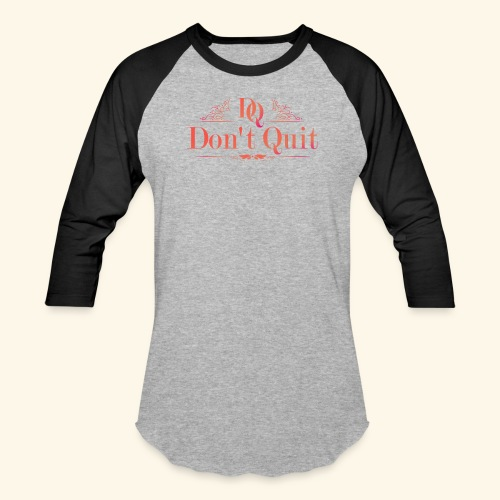 DON'T QUIT #3 - Baseball T-Shirt