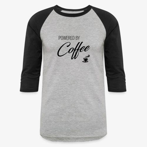 Powered by Coffee - Baseball T-Shirt