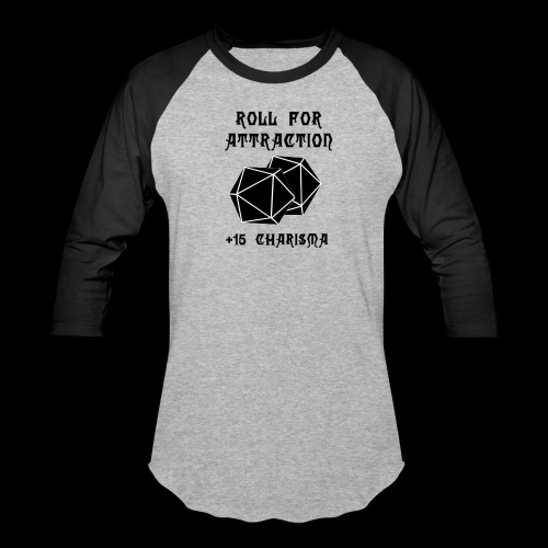 Roll for Attraction - Baseball T-Shirt