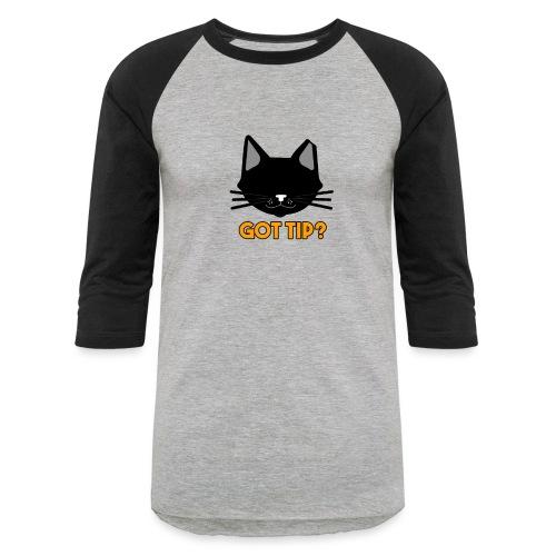 Got tip? - Unisex Baseball T-Shirt