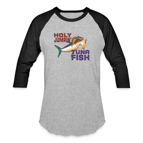 holy jumpin tuna fish - Baseball T-Shirt
