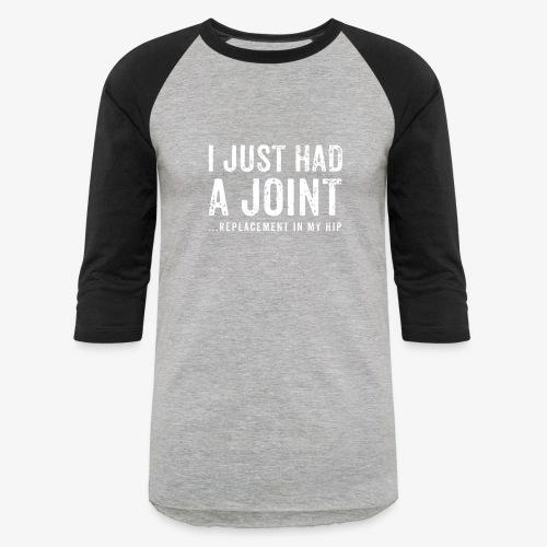 JOINT HIP REPLACEMENT FUNNY SHIRT - Baseball T-Shirt