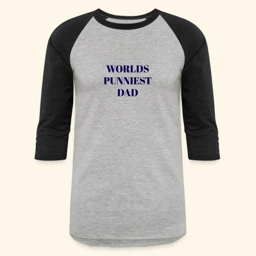 Worlds Punniest Dad - Baseball T-Shirt