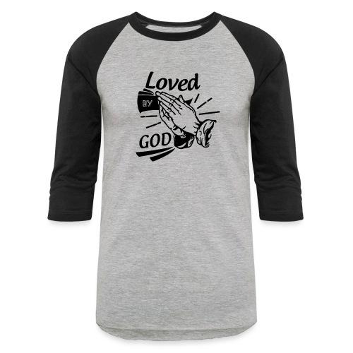 Loved By God (Black Letters) - Baseball T-Shirt