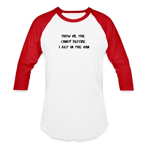 Show me the candy - Unisex Baseball T-Shirt