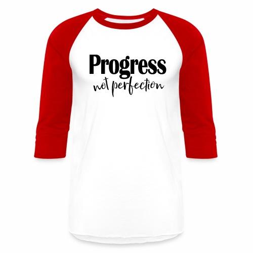 Progress not perfection - Baseball T-Shirt