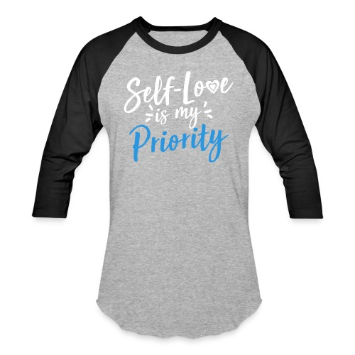 Self-Love is My Priority Shirt Design - Baseball T-Shirt