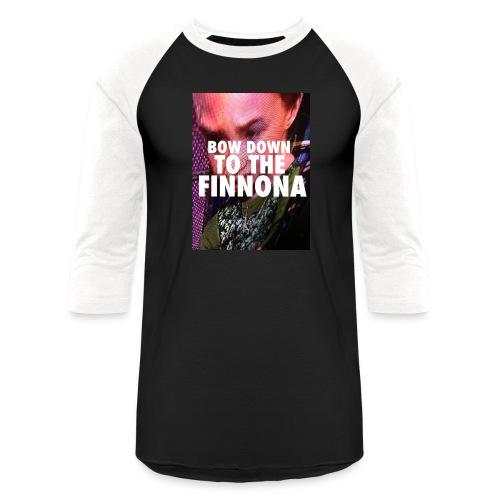 Bow Down To The Finnona - Baseball T-Shirt