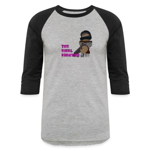 The Final Frontier - Baseball T-Shirt