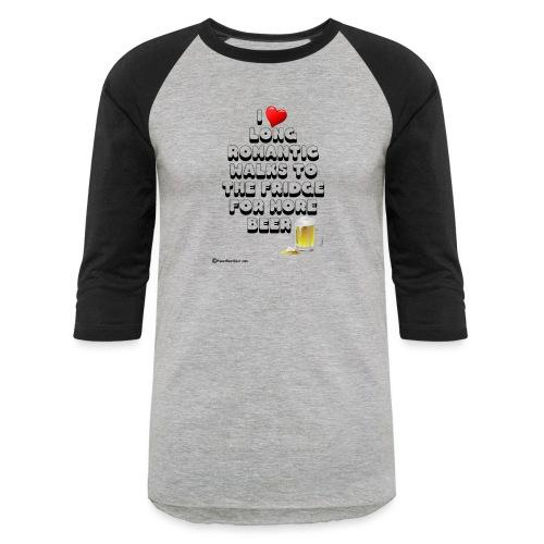 I Love Romantic Walks To The Fridge - Baseball T-Shirt