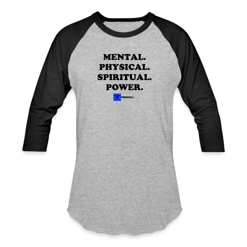 Mental. Physical. Spiritual. Power. - Unisex Baseball T-Shirt