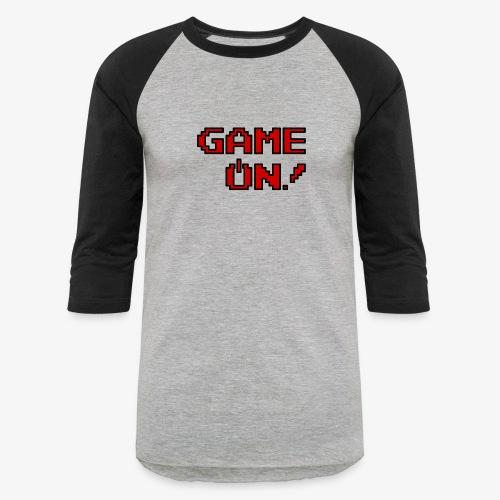 Game On.png - Baseball T-Shirt