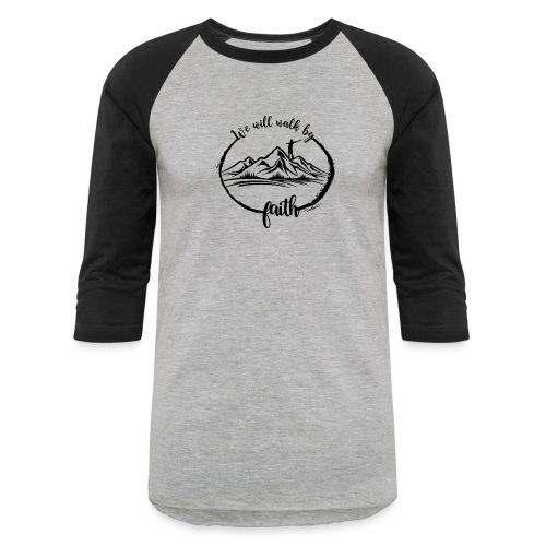 Walk by faith - Unisex Baseball T-Shirt
