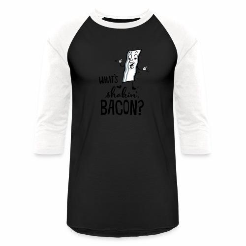 What's Shakin' Bacon - Baseball T-Shirt
