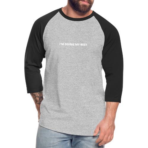 IM DOING MY BEST - Unisex Baseball T-Shirt