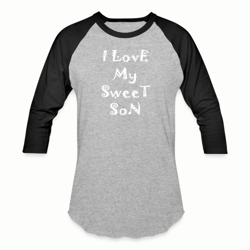 I love my sweet son - Baseball T-Shirt
