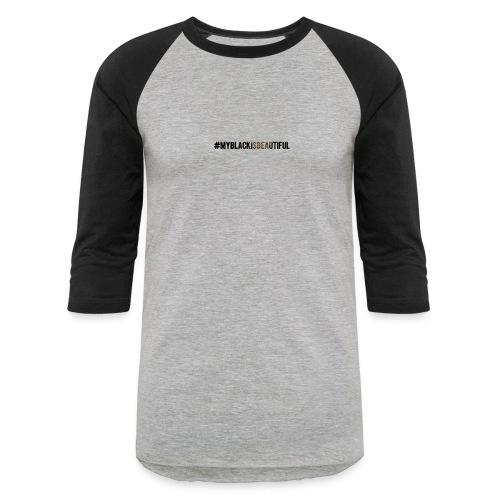 My black is beautiful - Baseball T-Shirt