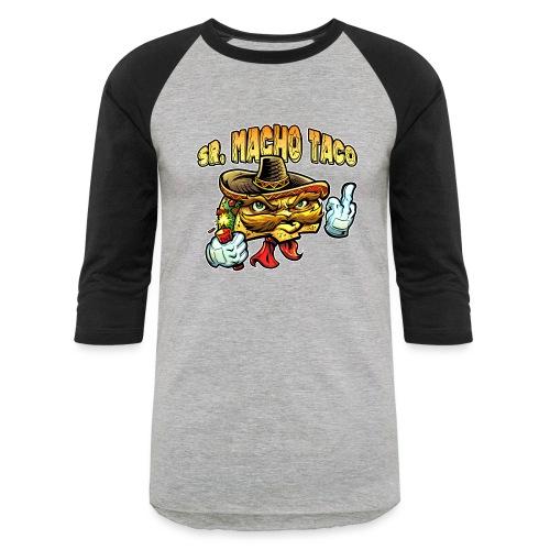 Sr. Macho Taco [Variant] - Unisex Baseball T-Shirt