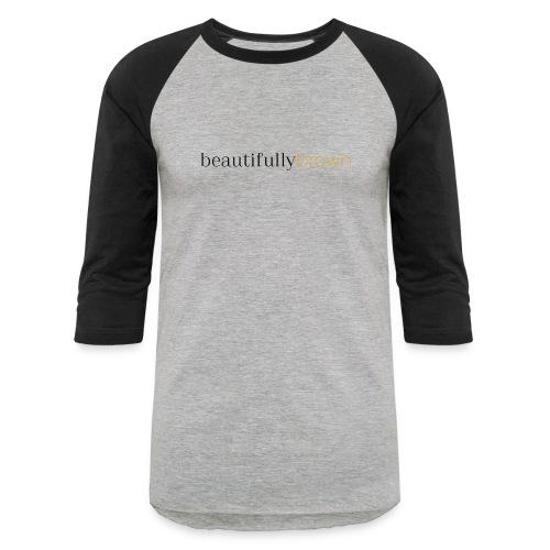 beautifullybrown - Baseball T-Shirt