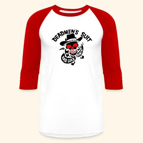 Deadmen's Suit Bad Luck#Skull - Baseball T-Shirt
