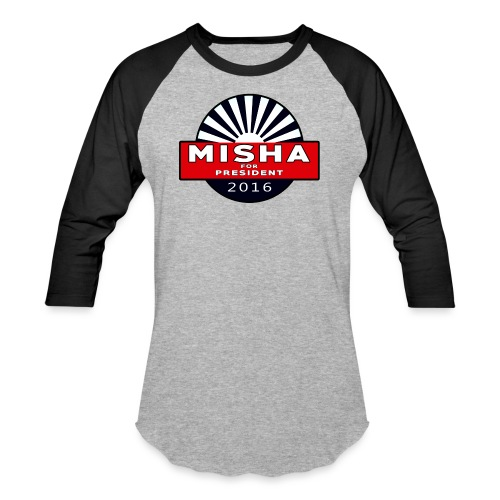 Misha For President - Unisex Baseball T-Shirt