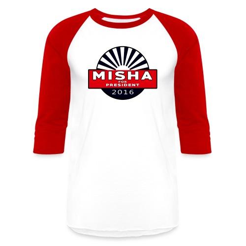 Misha For President - Unisex Baseball T-Shirt