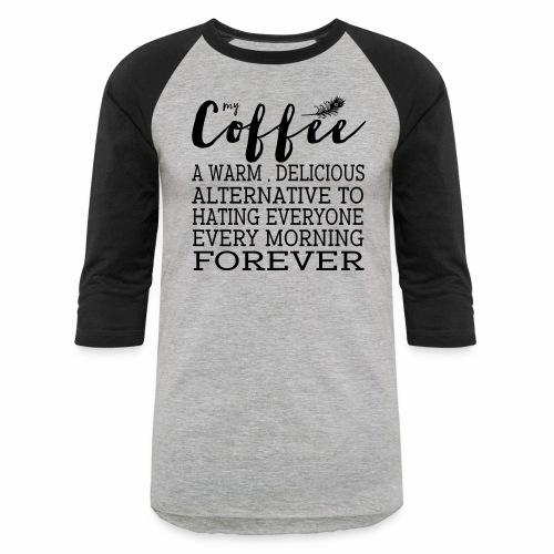 My Coffee - Baseball T-Shirt
