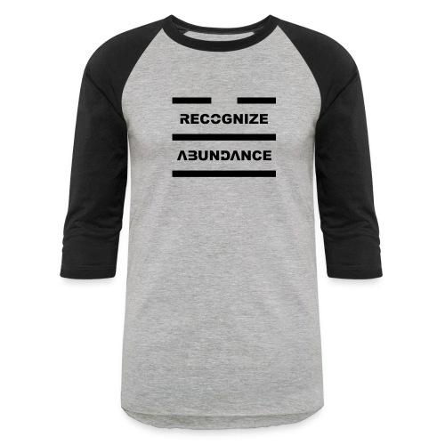 Recognize Abundance Black Letters - Unisex Baseball T-Shirt