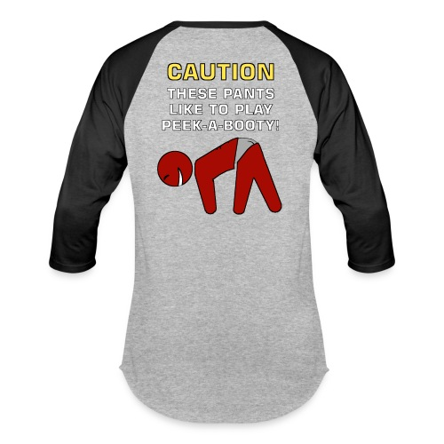 CAUTION PEEK A BOOTY SHIRT - Baseball T-Shirt